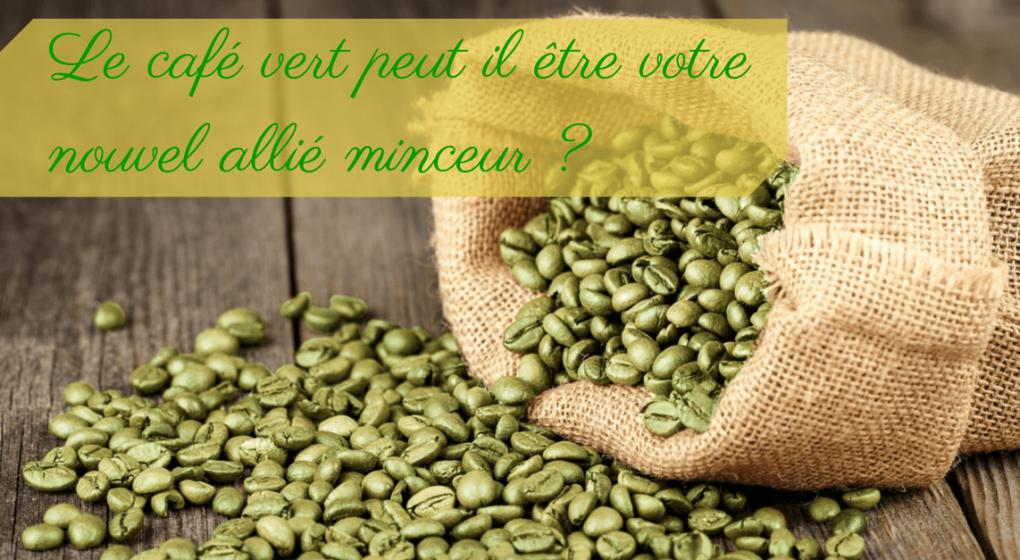 Le caf vert peut il tre un nouvel alli pour une minceur - Cafe vert extra minceur pharmacie ...