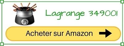 acheter appareil a fondue pas cher Lagrange 349001