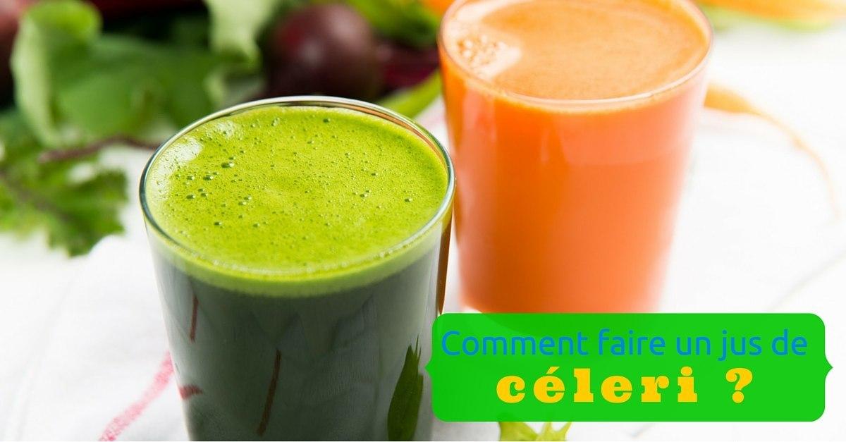 comment faire un jus de celeri