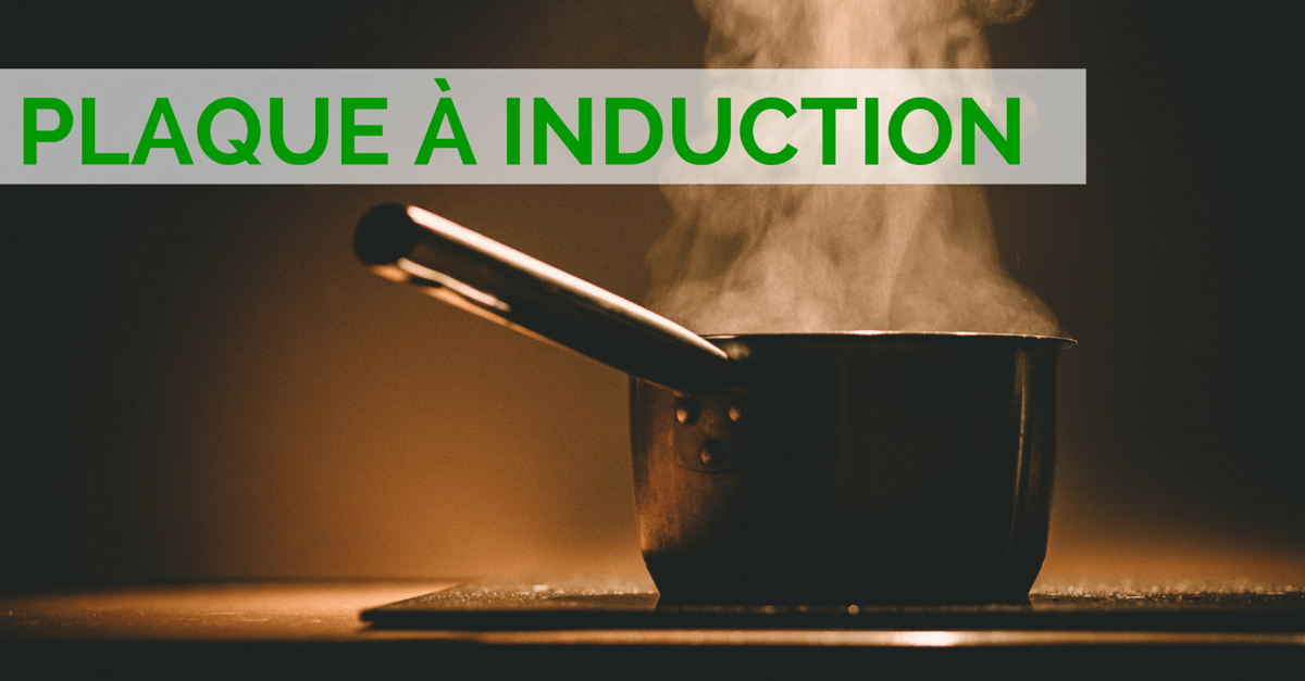 Comparatif plaque a induction