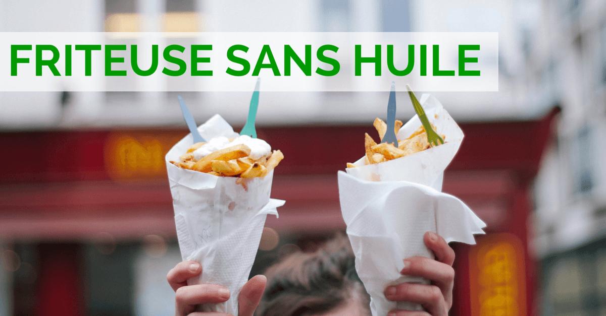 comparatif friteuses
