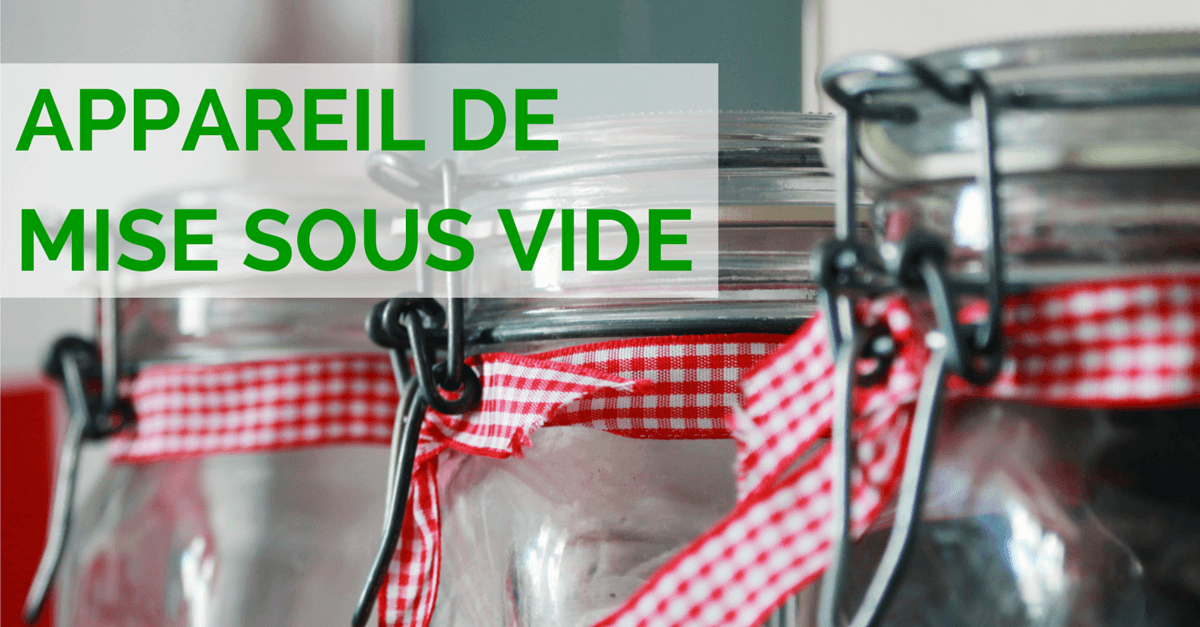 comparatif machine sous vide