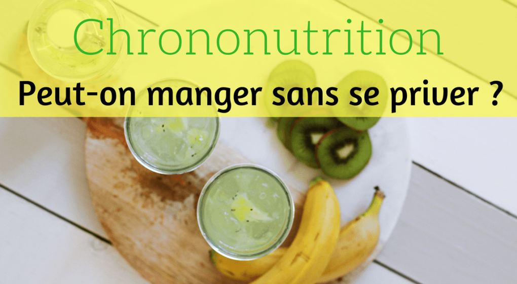 Chrononutrition maigrir sans se priver