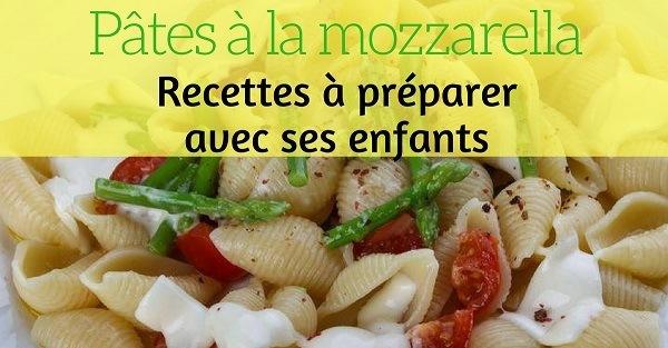P tes la mozzarella recette faire avec ses enfants - Pate a la mozzarella ...