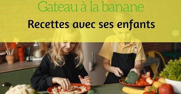 gateau a la banane recette